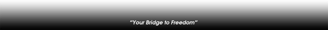 Your Bridge to Freedom
